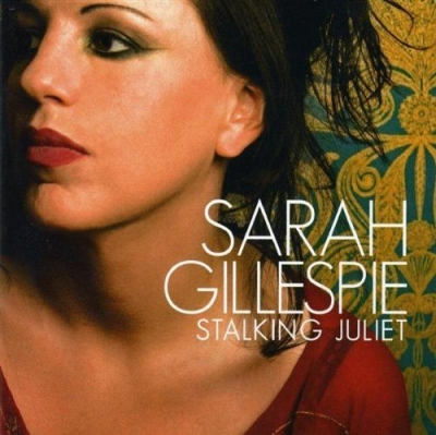 SARAH GILLESPIE. STALKING JULIET. CD 2008
